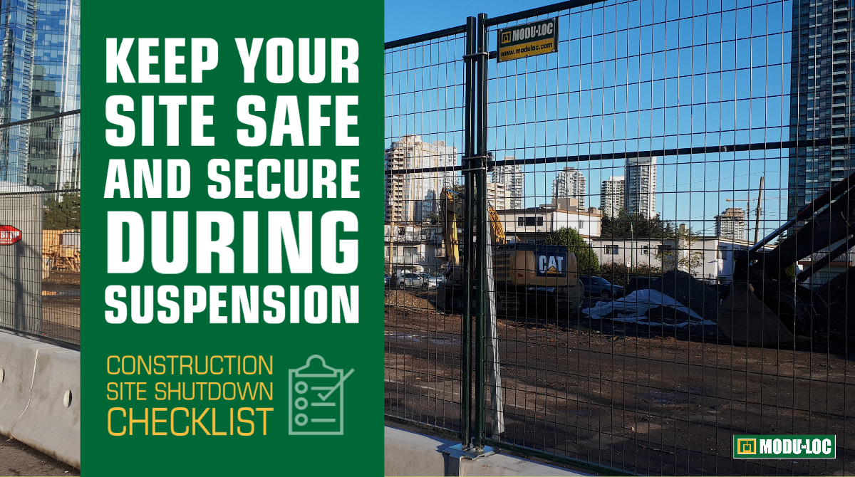 "A construction site blocked off by a barricade consisting of metal temporary fence panels installed on top of concrete jersey barriers, with text overlay that reads ""Keep your site safe and secure during suspension: construction site shutdown checklist"""